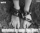International Day Against Child Slavery